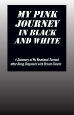 My Pink Journey in Black and White : A Summary of My Emotional Turmoil, after...