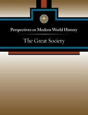 The Great Society (Perspectives on Modern World History)