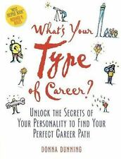 What's Your Type of Career?: Unlock the Secrets of Your Personality to Find Your