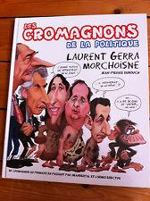 LES CROMAGNONS DE LA POLITIQUE/LAURENT GERRA MORCHOISNE