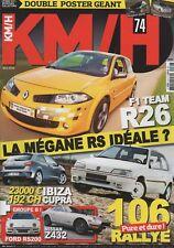 KM/H 74 106 RALLYE MEGANE RS F1 TEAM R26 FORD RS200 IBIZA CUPRA NISSAN FAIRLADY