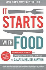 It Starts With Food: Discover the Whole30 and Change Your Life in Unexpected