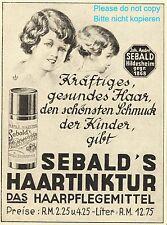 Sebald Haartinkur Reklame 1930 Kinder Haare schönster Schmuck kräfitges Haar +
