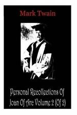 Personal Recollections of Joan of Arc Volume 2 (of 2) by Twain, Mark -Paperback