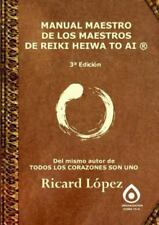 Manual Maestro de Los Maestros de Reiki Heiwa to AI (R) (Paperback or Softback)