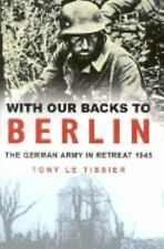 With Our Backs to Berlin by Tony Le Tissier