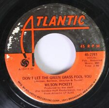 Soul 45 Wilson Pickett Don'T Let The Green Grass Fool You / Ain'T No Doubt About