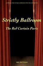 Strictly Ballroom : The Red Curtain Parts by Neil Rattigan (2011, Paperback)