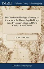 The Clandestine Marriage, a Comedy. As it is Ac, Colma-,