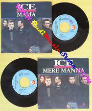 LP 45 7'' ICE Mama Mere manna 1988 italy RICORDI SRL 11069 no cd mc dvd (*)