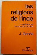 Les Religions de l Inde 1 védisme et hindouisme ancien  J GONDA éd Payot 1979