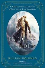 The Princess Bride: An Illustrated Edition of S. Morgenstern's Classic Tale of True Love and High Adventure by William Goldman (Hardback, 2013)