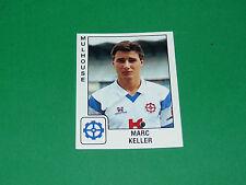 PANINI FOOTBALL FOOT 90 N°209 MARC KELLER FC MULHOUSE ALSACE 1989-1990