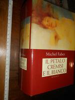 LIBRO: -M.FABER - IL PETALO CREMISI E IL BIANCO - ROMANZO 2002 - DONNA RELAX LIB