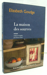 GOUDGE, Elizabeth - La maison des sources - Mercure de France - 2019 - Neuf