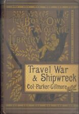 Travel, War, and Shipwreck by Parker Gillmore - Illustrated - 1882