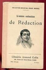 JEAN BEDEL. L'ANNEE ENFANTINE DE REDACTION. ARMAND COLIN. 1916. Illustré.