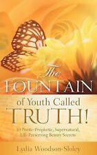 The Fountain of Youth called Truth!