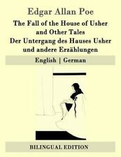 The Fall of the House of Usher and Other Tales / Der Untergang Des Hauses Ush.
