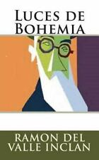 Luces de Bohemia by Ramon Valle Inclan (2015, Paperback)