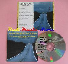 CD DIRK HAMILTON BAND The road light night... 1998 FAN CLUB9801(Xs4)no lp mc dvd
