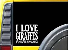 Giraffes because Humans Suck Sticker J961 6 inch giraffe decal