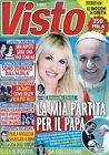 Visto.Antonella Clerici & Papa Francesco I,Cristina D'Avena,Giulia Pauselli,iii