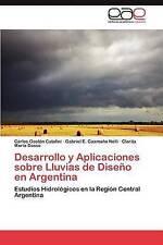 Desarrollo y Aplicaciones sobre Lluvias de Diseño en Argentina: Estudios Hidroló
