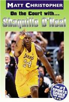 On the Court With... Shaquille O Neal by Matt Christopher, Glenn Stout