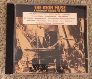 THE IRON MUSE: A PANORAMA OF INDUSTRIAL FOLK MUSIC CD (SONG DANCE A L LLOYD) *NM