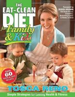 The Eat-Clean Diet for Family and Kids: Simple Strate... by Tosca Reno Paperback