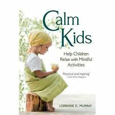 Calm Kids: Help Children Relax with Mindful Activities - Paperback NEW Lorraine