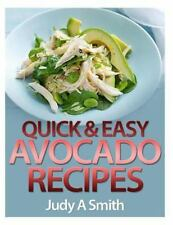 Quick and Easy Avocado Recipes by Judy Smith (2014, Paperback)
