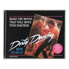 Dirty Dancing: How to Do It