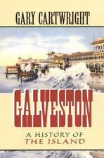 Galveston: A History of the Island (Chisholm Trail Series) by Gary Cartwright