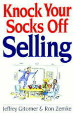 Knock Your Socks Off Selling by Jeffrey H. Gitomer, Ron Zemke (Paperback, 1999)