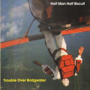 HALF MAN HALF BISCUIT Trouble Over Bridgwater CD