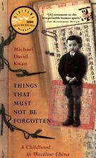 Things That Must Not Be Forgotten: A Childhood in
