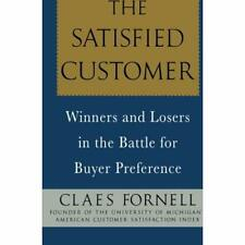The Satisfied Customer: Winners and Losers in the Battl - Paperback NEW Fornell,