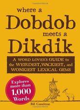 Where a Dobdob Meets a Dikdik: A Word Lovers Guid