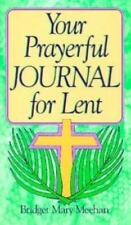 Your Prayerful Journal for Lent by Bridget Mary Meehan