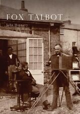 Fox Talbot: An Illustrated Life of Willian Henry Fox Talbot, 'Father of Modern .