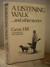 A LISTENING WALK AND OTHER STORIES Hill HC/DJ Hunting Fishing Dogs Bird Shooting