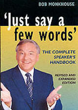 Just Say a Few Words: The Complete Guide to Speaking in Public, Good Condition B