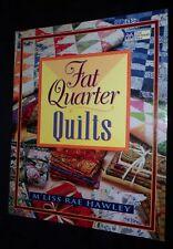 Fat Quarter Quilts : Original Publication by Hawley, M'Liss Rae   B/New, 1999