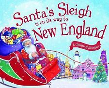 Santa's Sleigh Is on Its Way to New England : A Christmas Adventure by Eric...