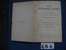 TRAITé D'ASTRONOMIE PRATIQUE POUR TOUS 1890 (6 B 6)