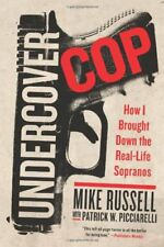 Undercover Cop: How I Brought Down the Real-Life S