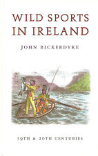 BICKERDYKE FLY FISHING AND SEA ANGLING BOOK WILD SPORTS IN IRELAND hardback NEW