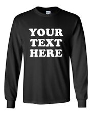 PERSONALIZED CUSTOM PRINT YOUR OWN TEXT ON A LONG SLEEVE T-SHIRT TEE MEN'S